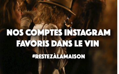 #RestezàLaMaison : Les comptes Instagram à suivre dans le vin