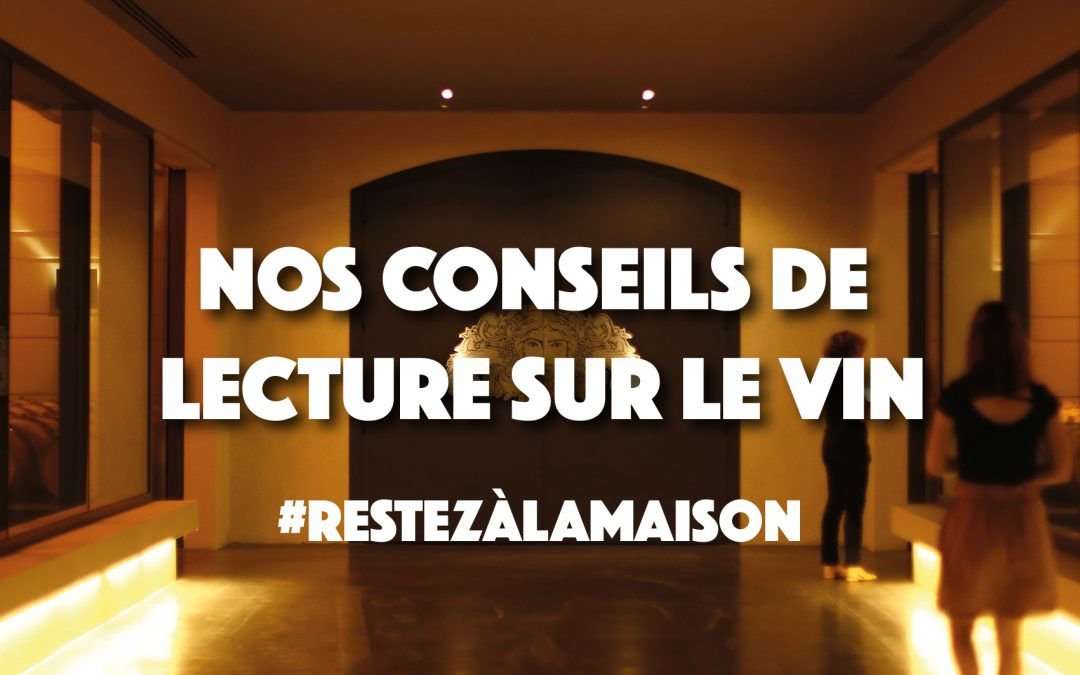 #Restezàlamaison : nos conseils de lecture sur le vin